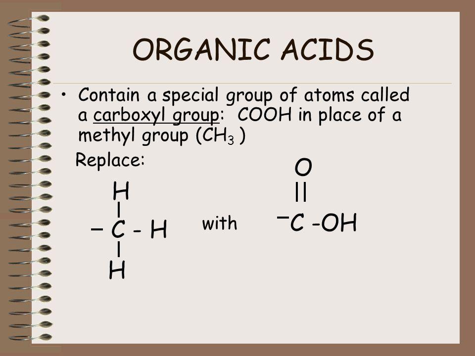 ORGANIC ACIDS O H C -OH C - H H