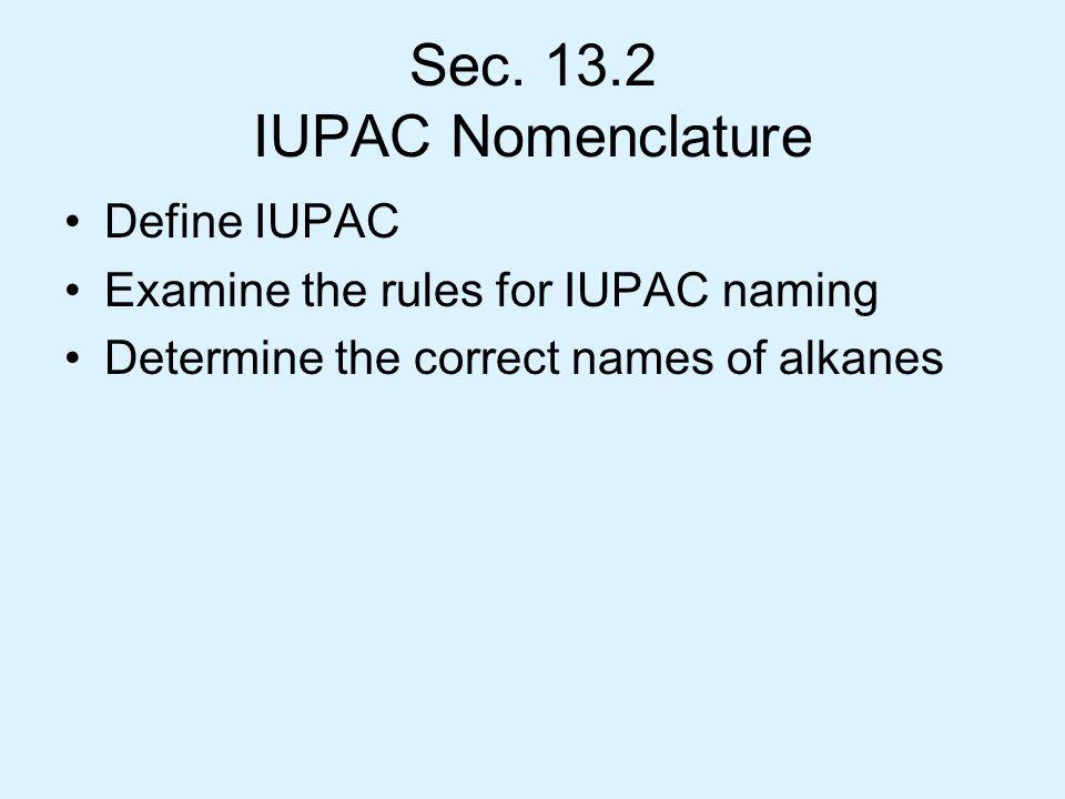 Sec. 13.2 IUPAC Nomenclature