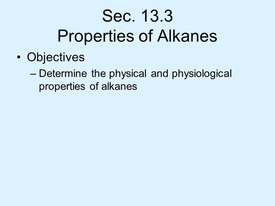 Sec. 13.3 Properties of Alkanes