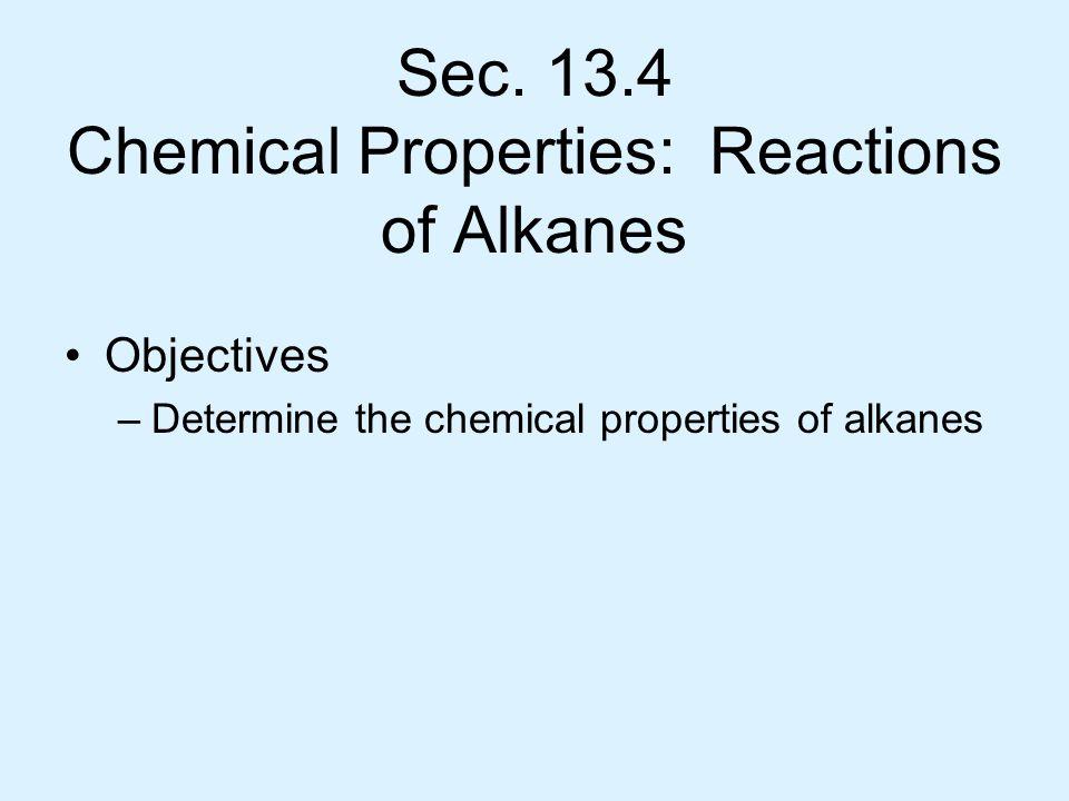 Sec. 13.4 Chemical Properties: Reactions of Alkanes