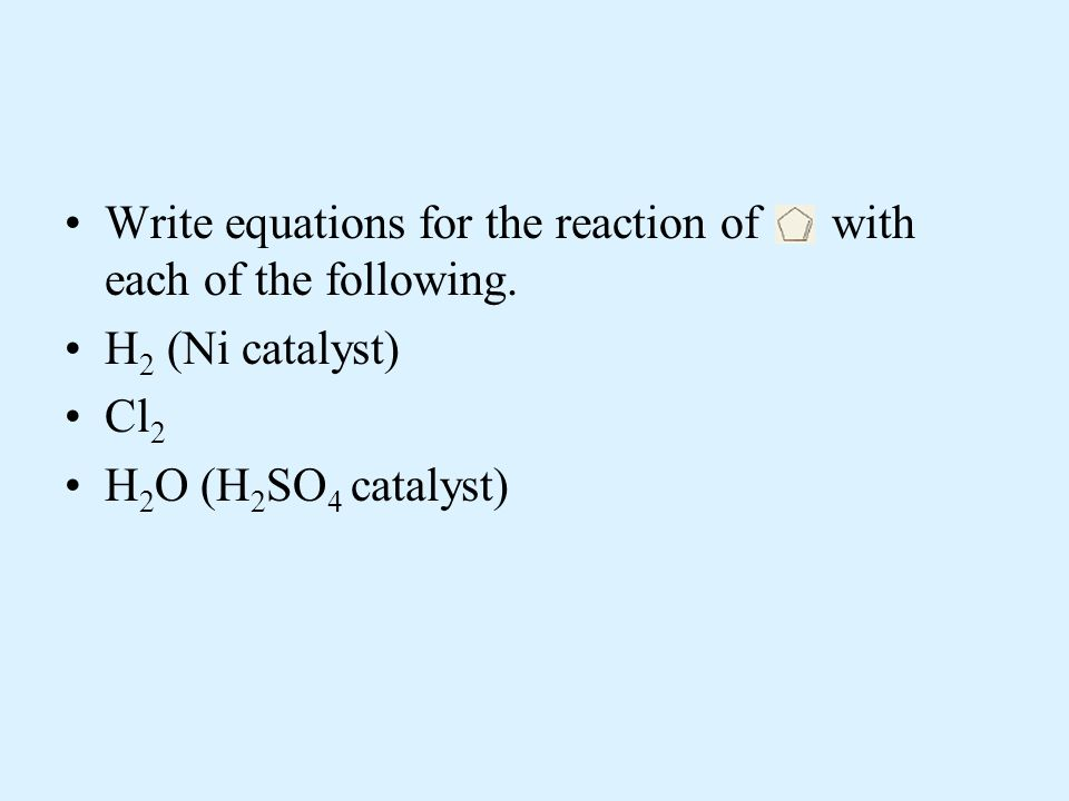 Write equations for the reaction of with each of the following.
