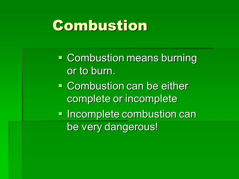 Combustion Combustion means burning or to burn.