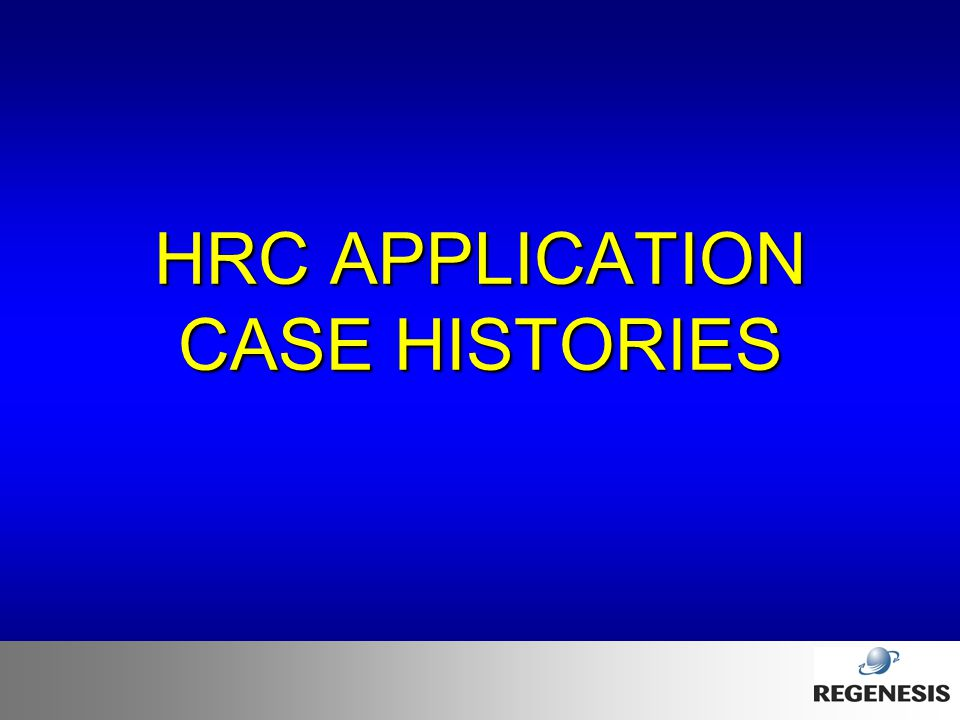 HRC APPLICATION CASE HISTORIES
