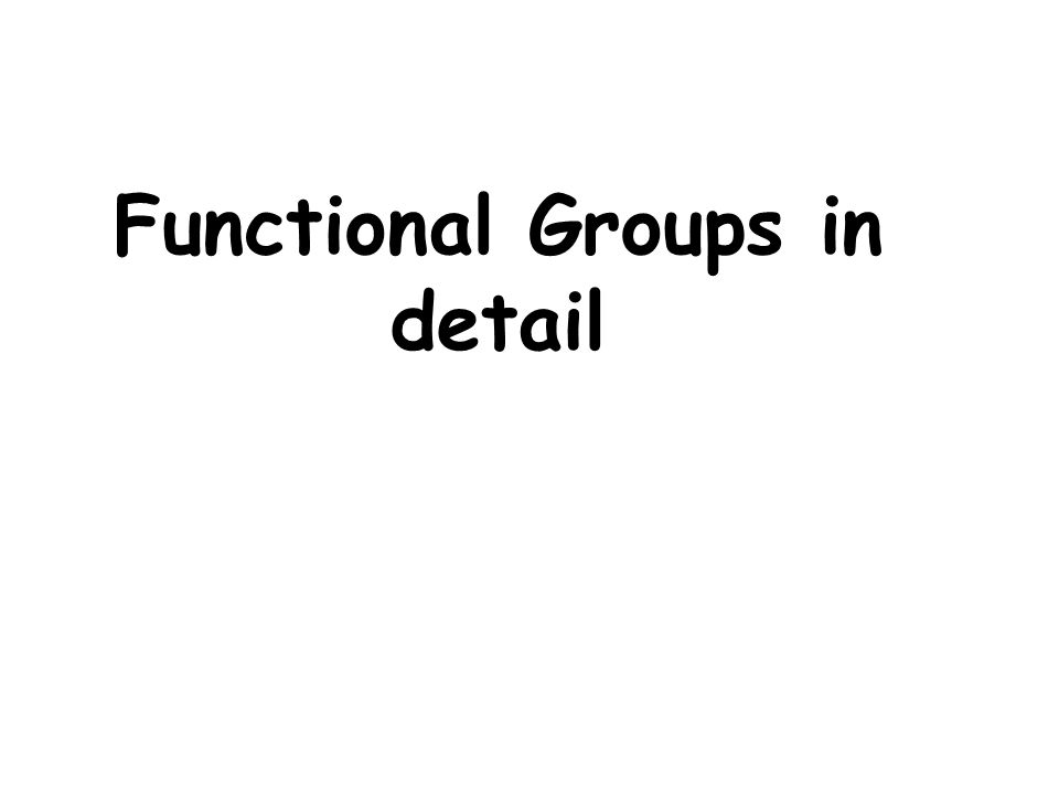 Functional Groups in detail