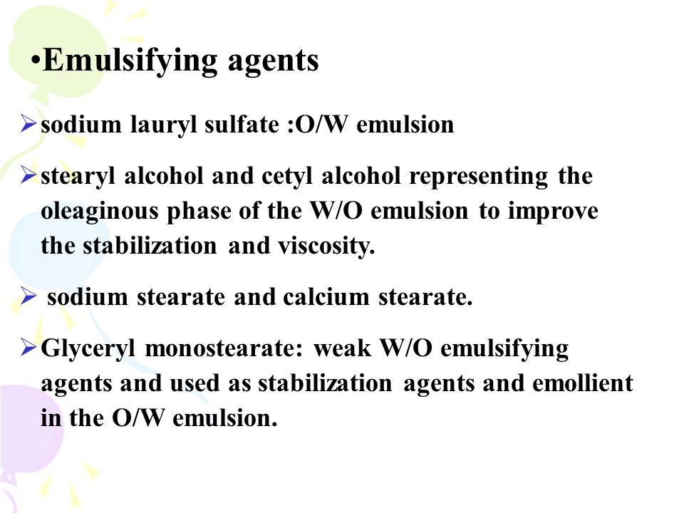 Emulsifying agents sodium lauryl sulfate :O/W emulsion