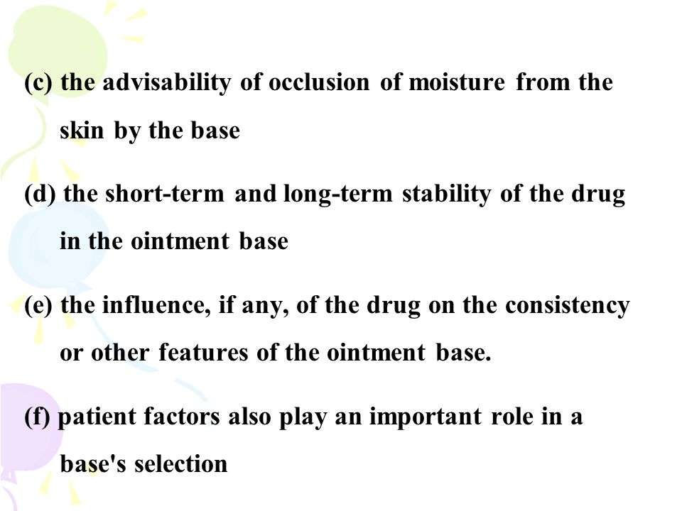 (c) the advisability of occlusion of moisture from the skin by the base