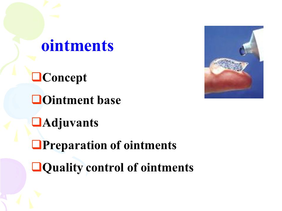 ointments Concept Ointment base Adjuvants Preparation of ointments