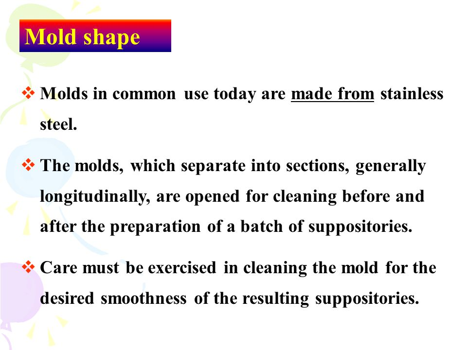 Mold shape Molds in common use today are made from stainless steel.