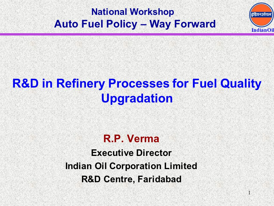R&D in Refinery Processes for Fuel Quality Upgradation
