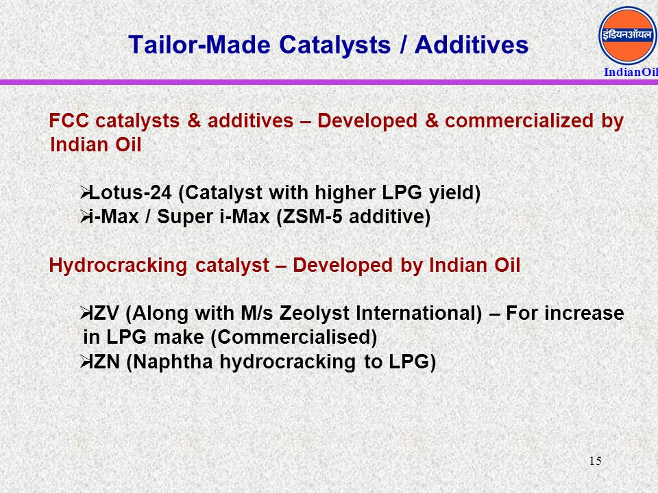 Tailor-Made Catalysts / Additives