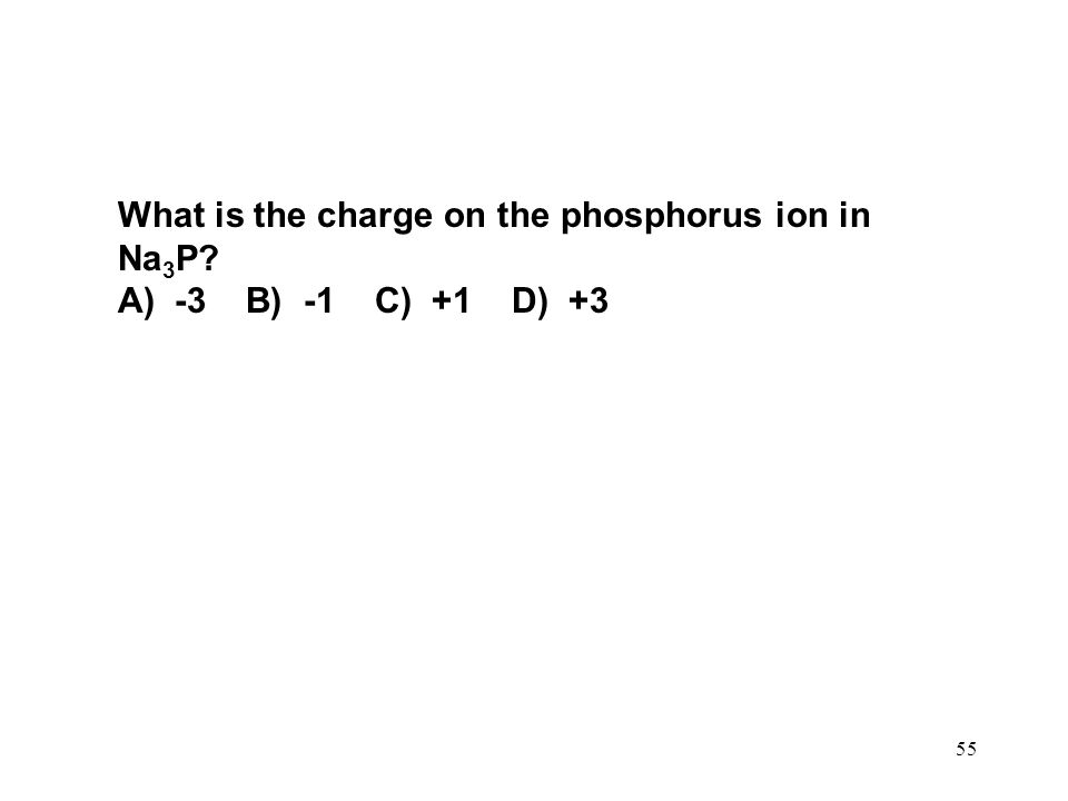 What is the charge on the phosphorus ion in Na3P