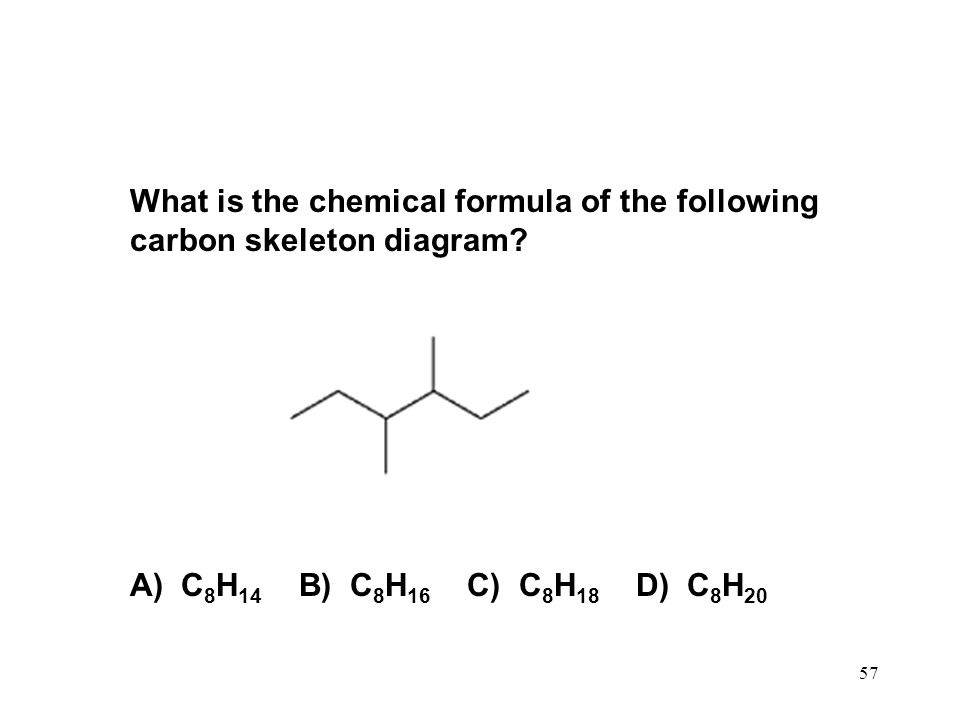 What is the chemical formula of the following carbon skeleton diagram