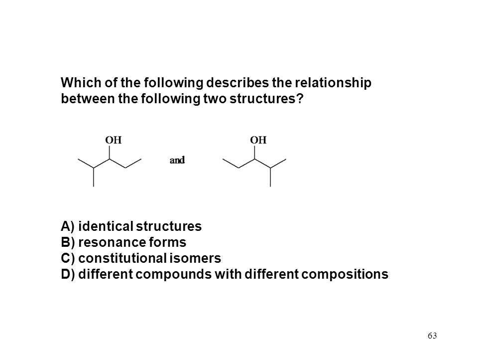 Which of the following describes the relationship between the following two structures