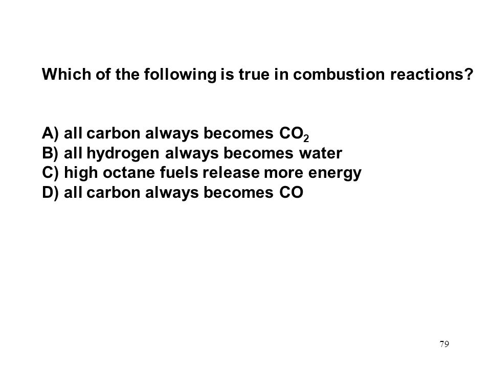 Which of the following is true in combustion reactions