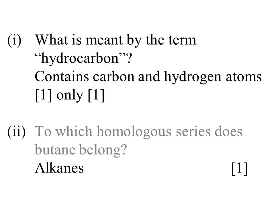 (i). What is meant by the term. hydrocarbon