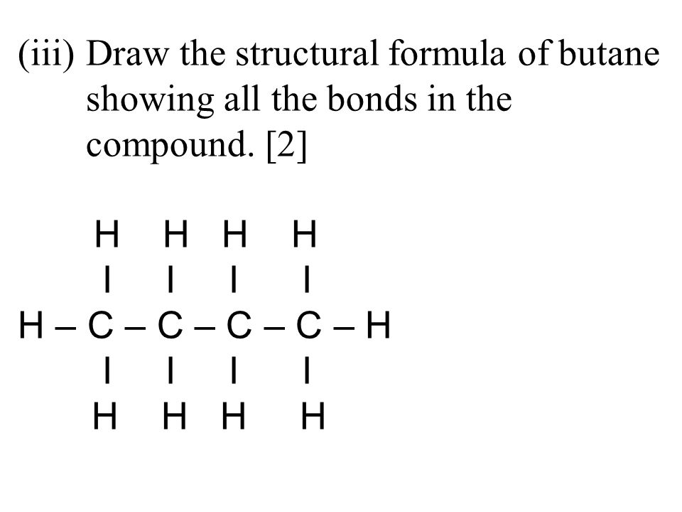 (iii). Draw the structural formula of butane