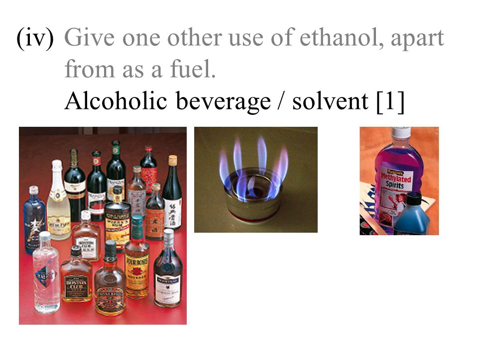 (iv). Give one other use of ethanol, apart. from as a fuel