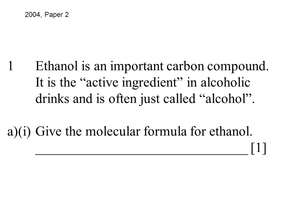 1. Ethanol is an important carbon compound