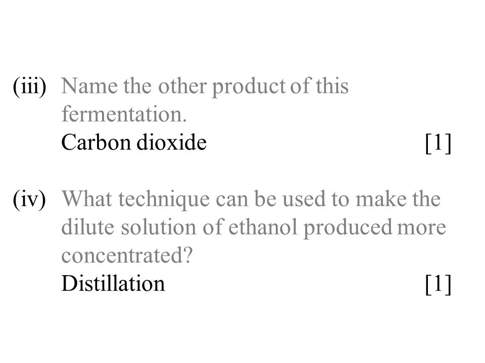(iii). Name the other product of this. fermentation. Carbon dioxide