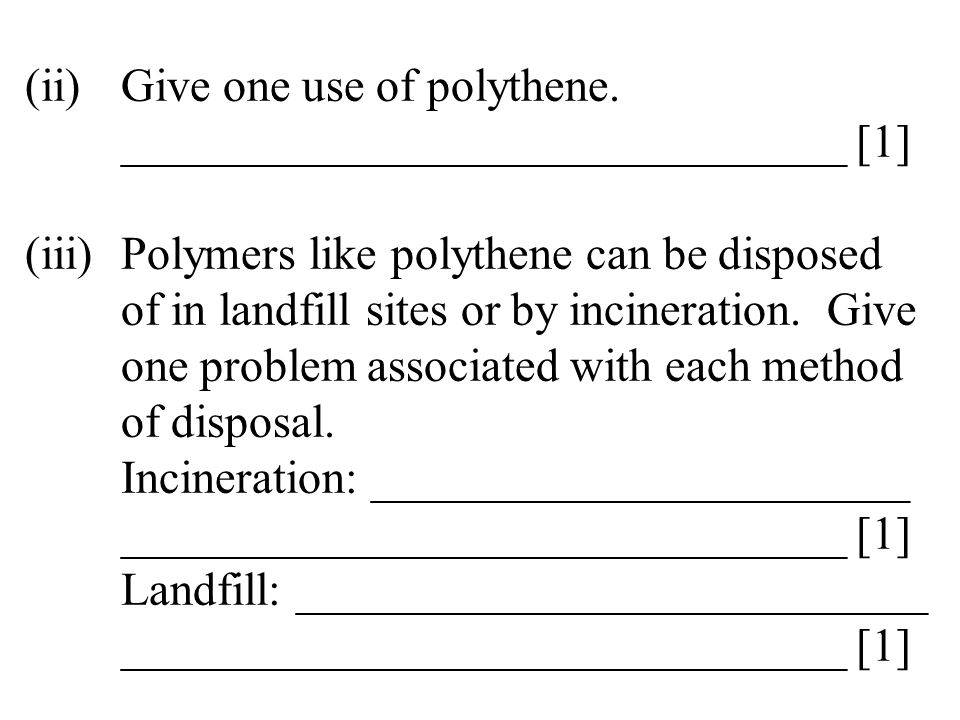 (ii). Give one use of polythene