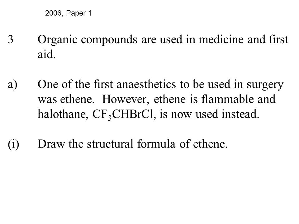 3. Organic compounds are used in medicine and first. aid. a)