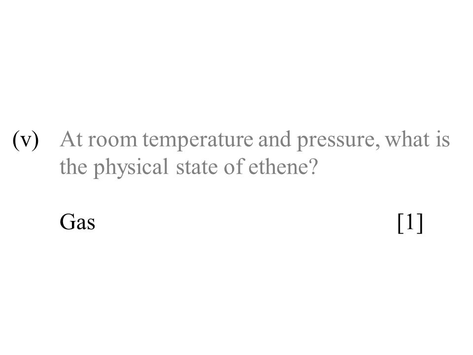 (v). At room temperature and pressure, what is