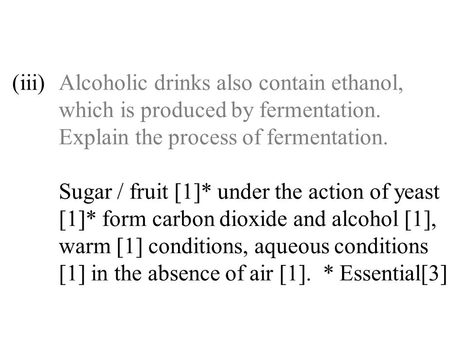 (iii). Alcoholic drinks also contain ethanol,