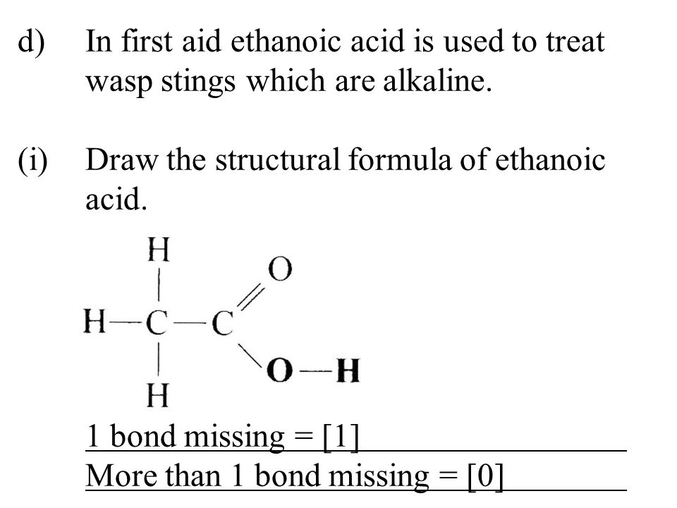 d). In first aid ethanoic acid is used to treat