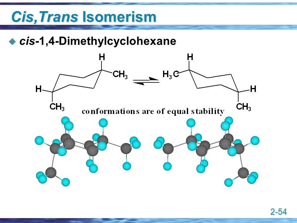 Cis,Trans Isomerism cis-1,4-Dimethylcyclohexane