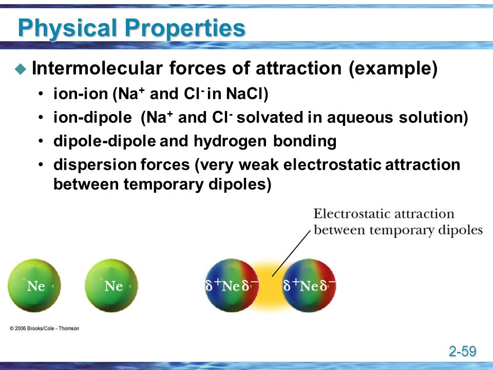 Physical Properties Intermolecular forces of attraction (example)