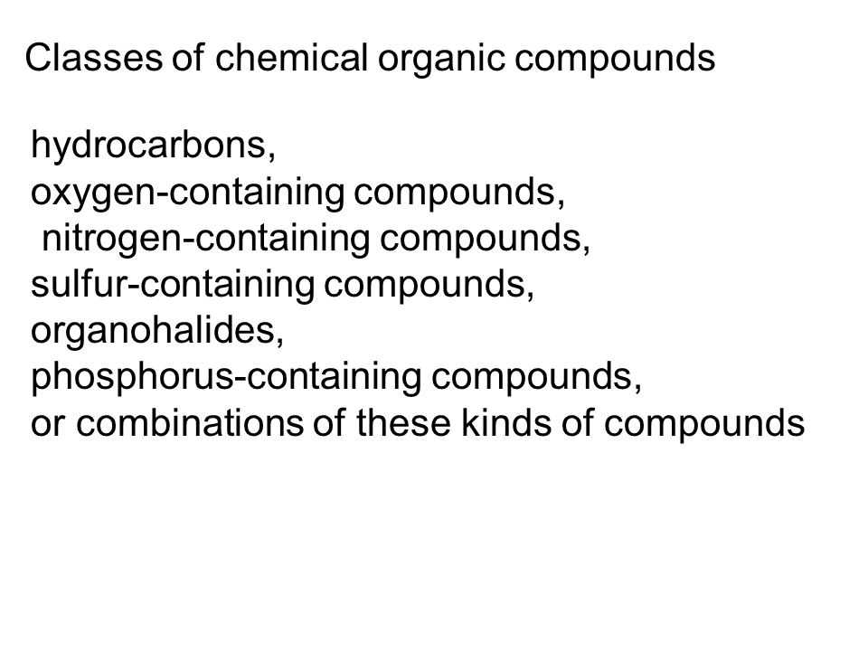 Classes of chemical organic compounds