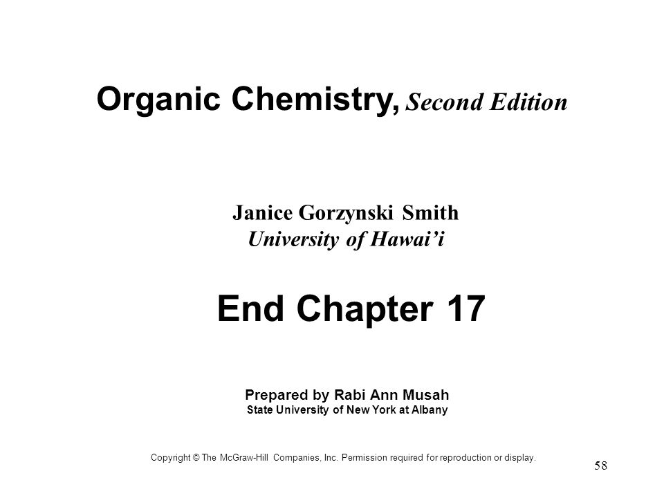 End Chapter 17 Organic Chemistry, Second Edition