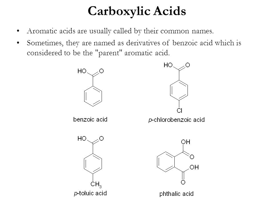 Carboxylic Acids Aromatic acids are usually called by their common names.