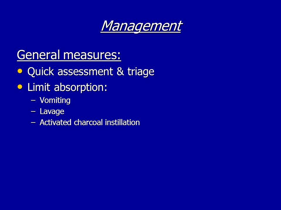 Management General measures: Quick assessment & triage