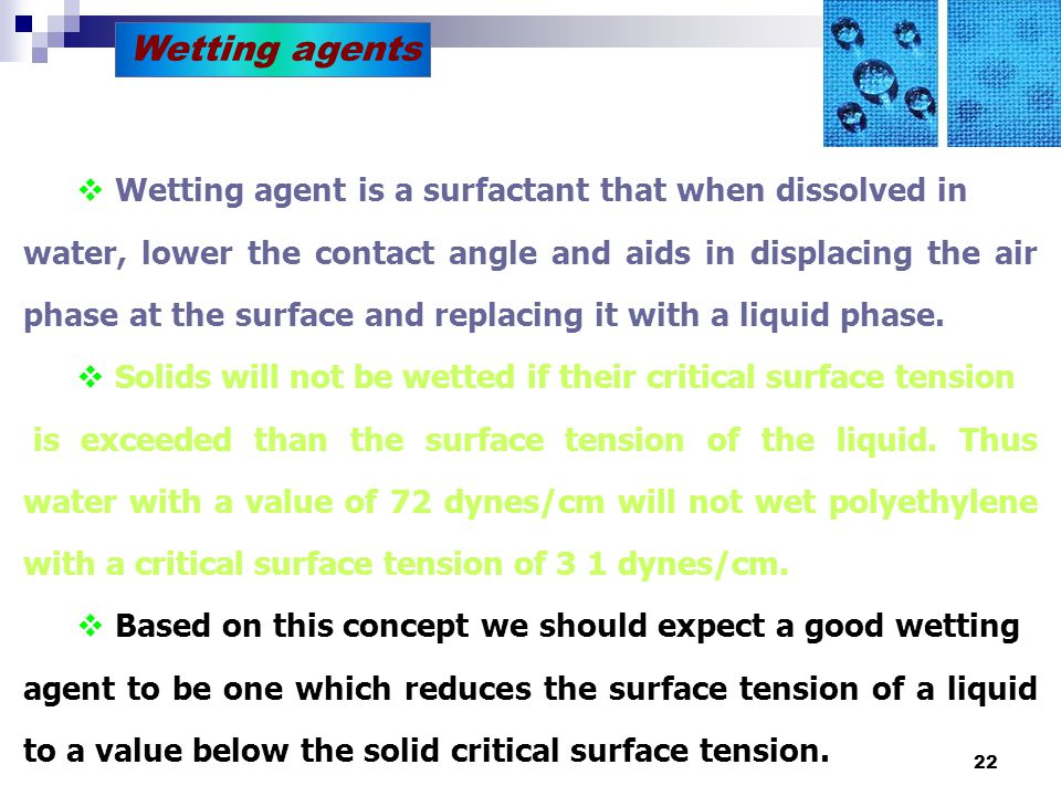 Wetting agents Wetting agent is a surfactant that when dissolved in