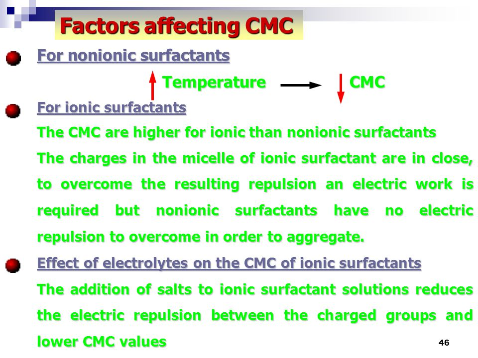 Factors affecting CMC For nonionic surfactants Temperature CMC