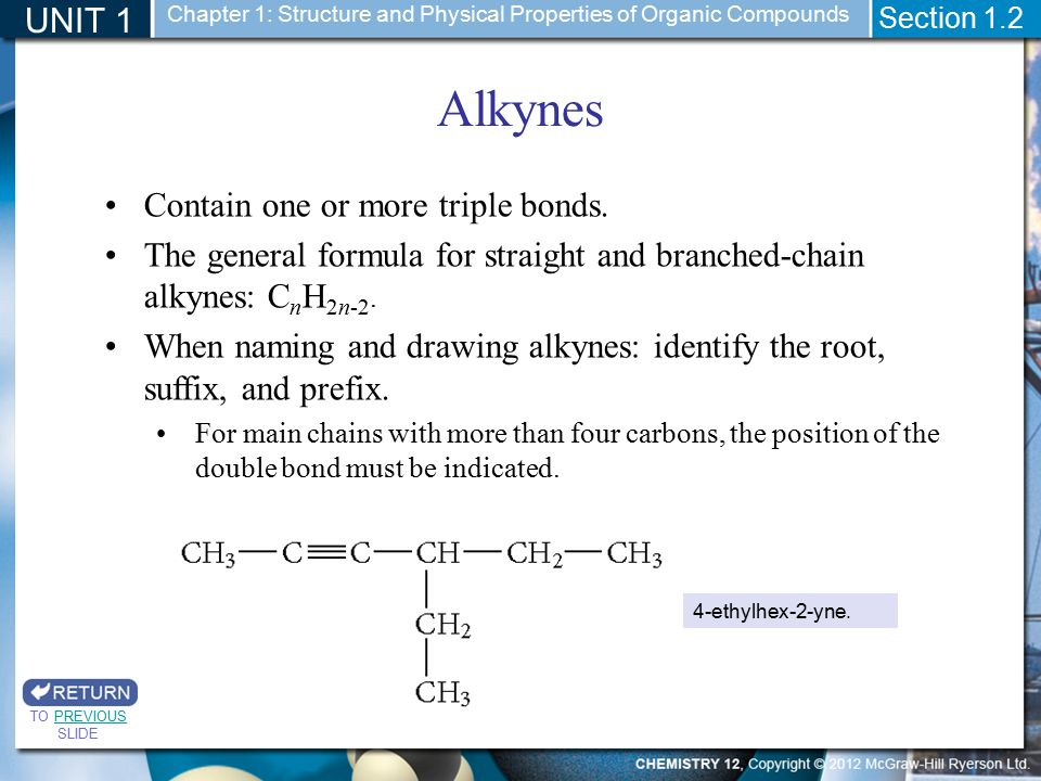 Alkynes UNIT 1 Contain one or more triple bonds.