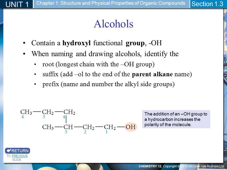 Alcohols UNIT 1 Contain a hydroxyl functional group, -OH