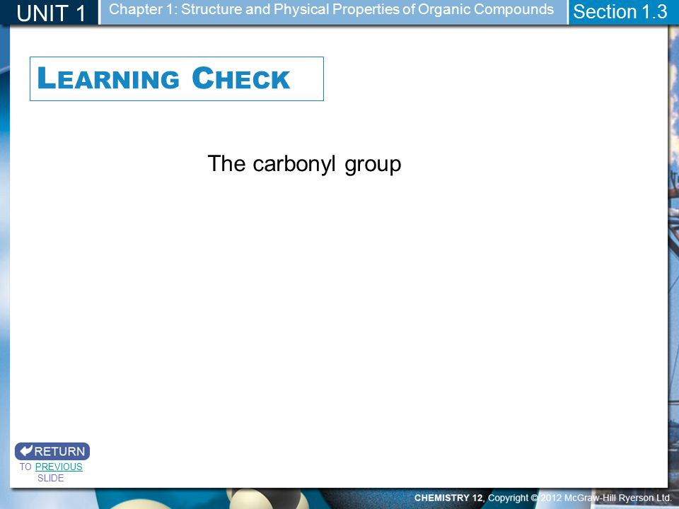 Learning Check UNIT 1 The carbonyl group Section 1.3