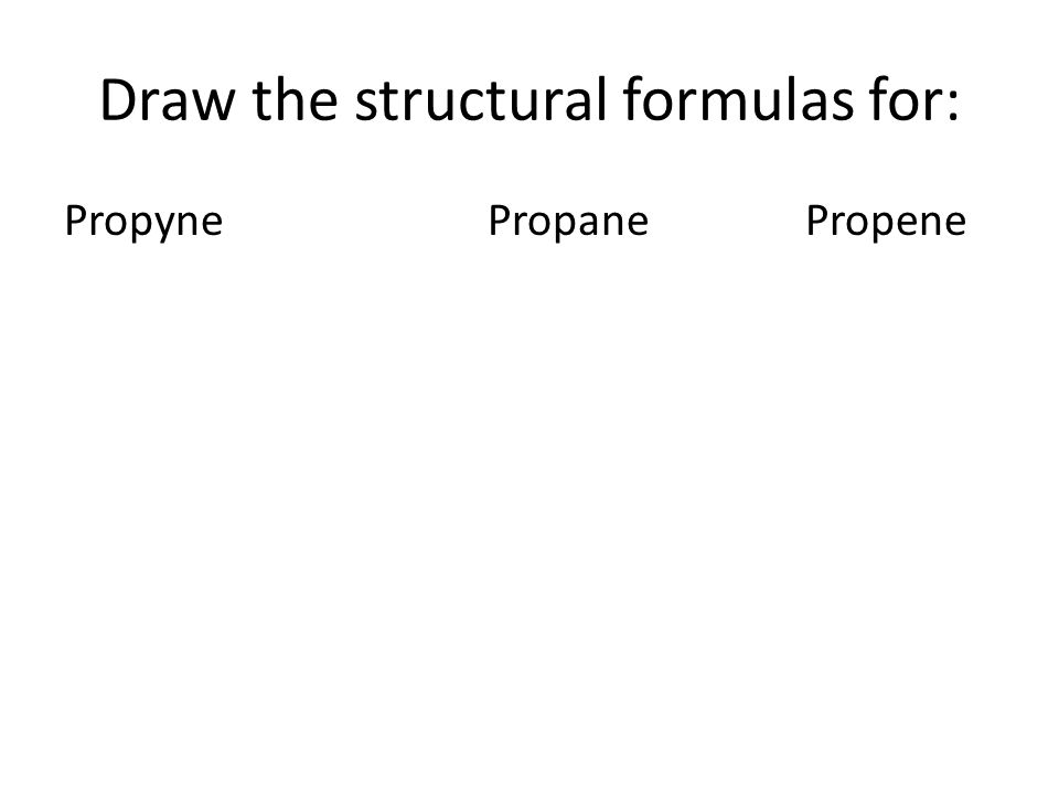 Draw the structural formulas for: