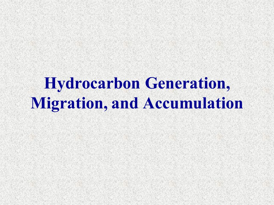 Hydrocarbon Generation, Migration, and Accumulation