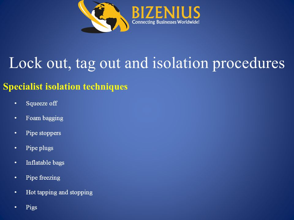 Lock out, tag out and isolation procedures