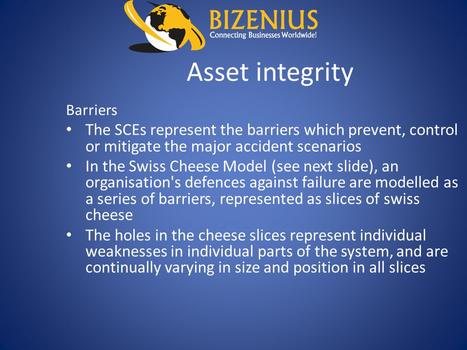 Asset integrity Barriers. The SCEs represent the barriers which prevent, control or mitigate the major accident scenarios.