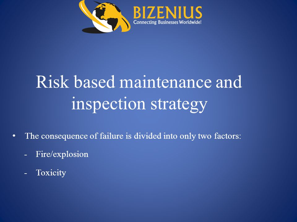 Risk based maintenance and inspection strategy