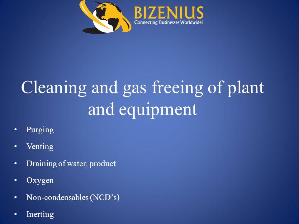 Cleaning and gas freeing of plant and equipment