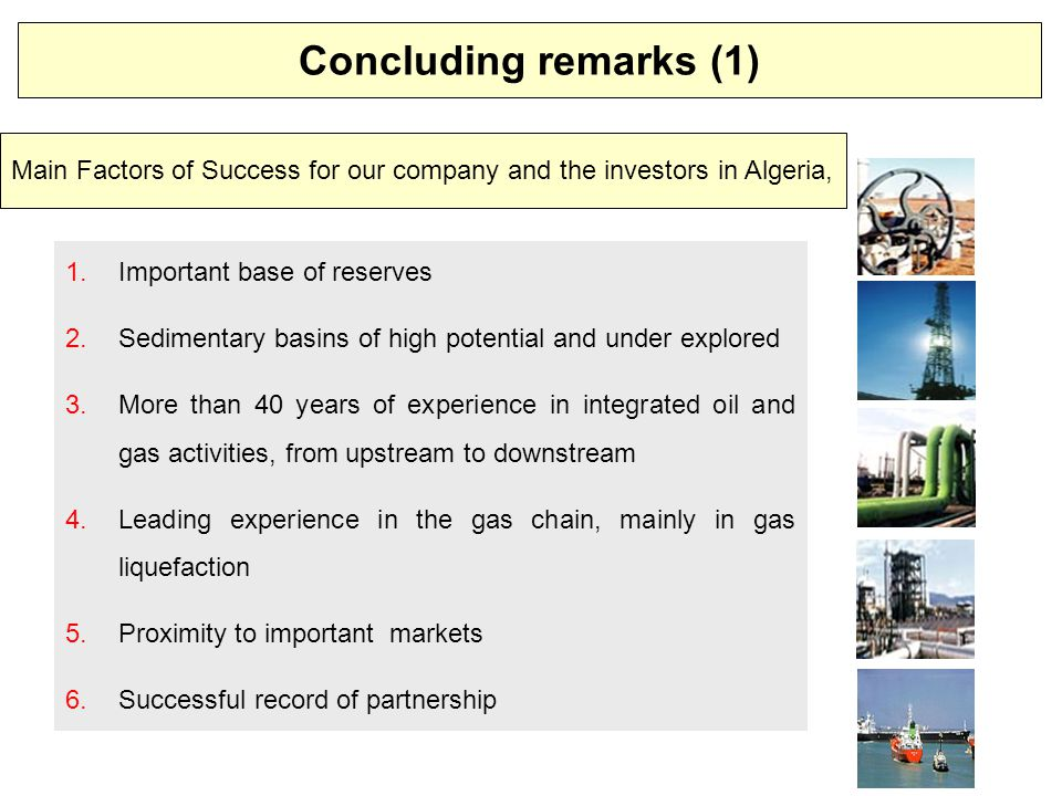 Concluding remarks (2) Sonatrach considers partnering as a key liver for implementing his strategy,