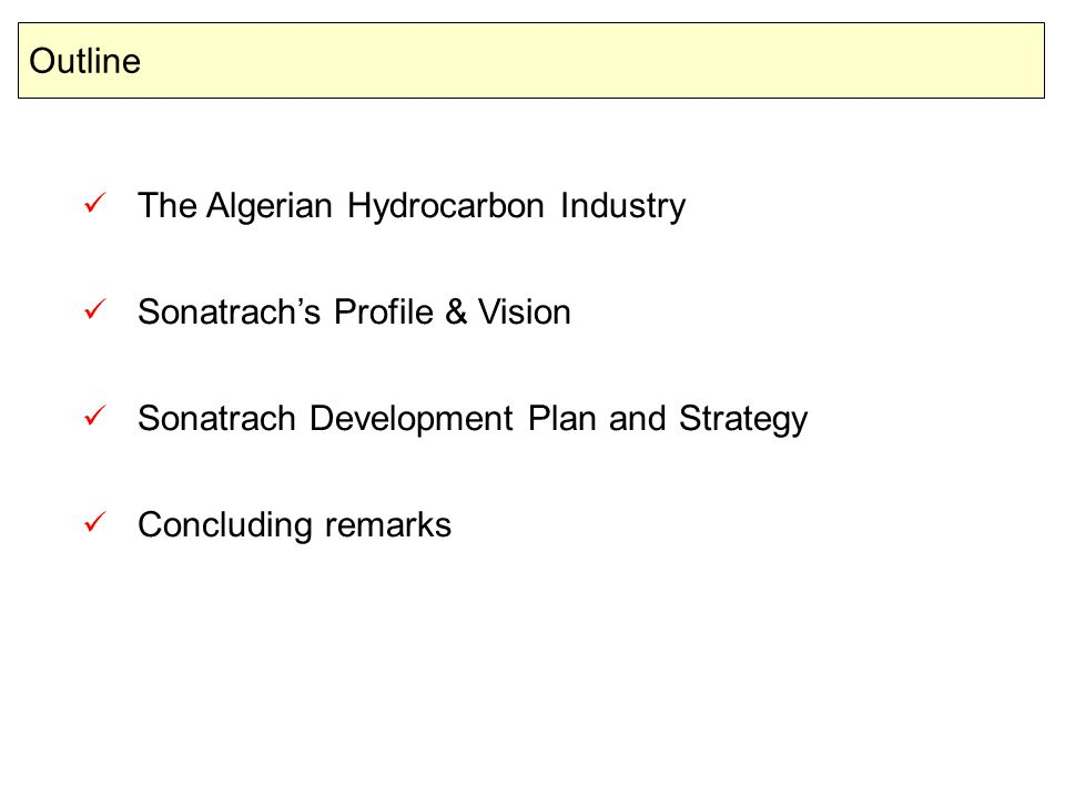 SONATRACH TODAY First Company in Africa In the World: