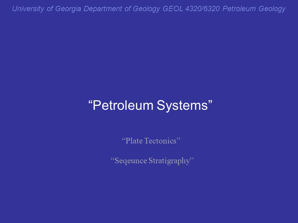 Petroleum Systems Plate Tectonics Seqeunce Stratigraphy