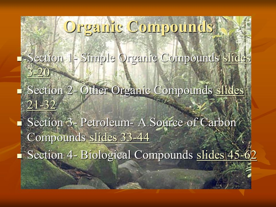 Organic Compounds Section 1- Simple Organic Compounds slides 3-20
