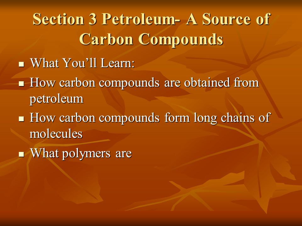 Section 3 Petroleum- A Source of Carbon Compounds